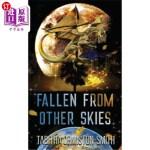 【中商海外直订】Fallen From Other Skies: Two Strange Encounters