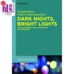 【中商海外直订】Dark Nights, Bright Lights: Night, Darkness, and Il