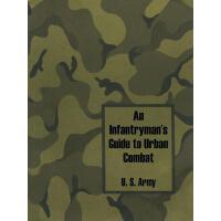 【预订】An Infantryman's Guide to Urban Combat