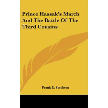 【预订】Prince Hassak's March and the Battle of the Third Cousins 预订商品,需要1-3个月发货,非质量问题不接受退换货。