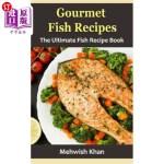 【中商海外直订】Gourmet Fish Recipes: The Ultimate Fish Recipe Book
