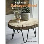 【预订】Made with Salvaged Wood,用回收木材制作 英文原版产品设计图书