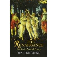 英文原版 沃尔特・佩特 文艺复兴 Walter Pater: The Renaissance: Studies in