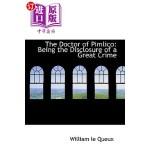 【中商海外直订】The Doctor of Pimlico: Being the Disclosure of a Gr