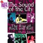 【中商海外直订】The Sound of the City: The Rise of Rock and Roll