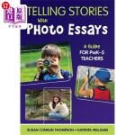 【中商海外直订】Telling Stories with Photo Essays: A Guide for PreK