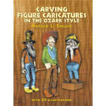Carving Figure Caricatures in the Ozark Style (【按需印刷】)