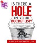 【中商海外直订】Is There a Hole in Your Bucket List?: How to Overco