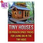 【中商海外直订】Tiny Houses: 20 Proven Space Tricks for Living Big