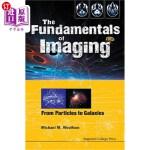 【中商海外直订】Fundamentals of Imaging, The: From Particles to Gal
