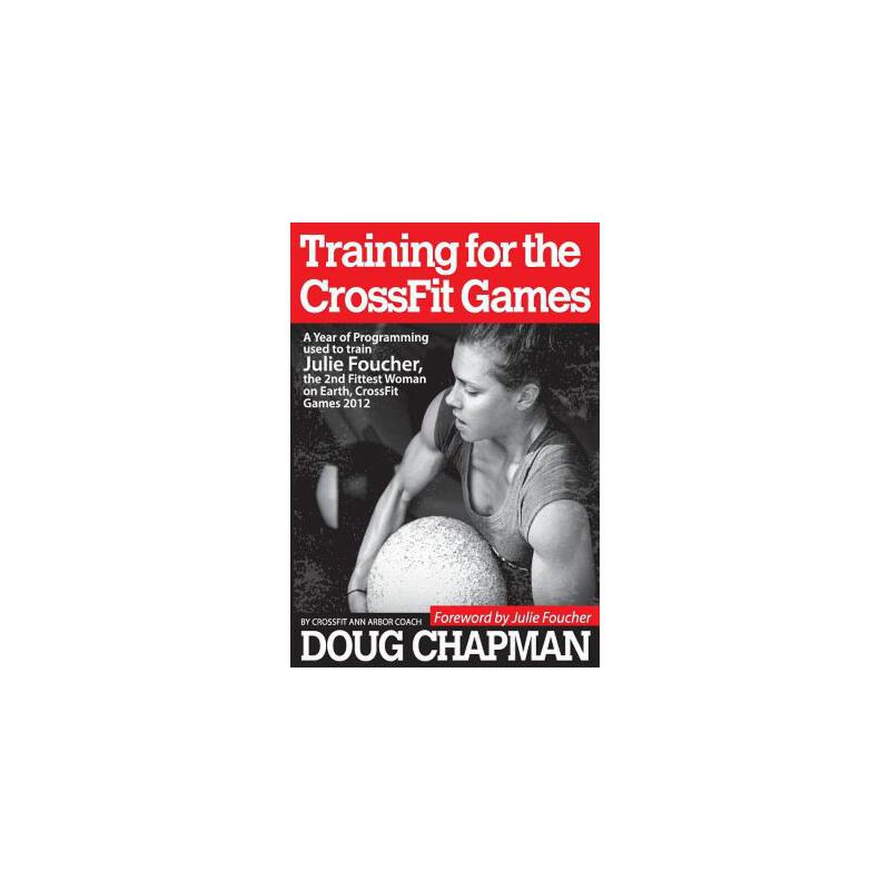 【预订】Training for the Crossfit Games: A Year of Programming Used to Train Julie Foucher, the 2nd Fittest Woman on Earth, Crossfit Games 2012 预订商品,需要1-3个月发货,非质量问题不接受退换货。