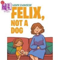 【中商海外直订】Felix, Not a Dog