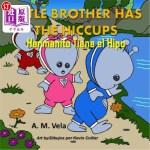 【中商海外直订】Little Brother Has the Hiccups/Hermanito Tiene El H