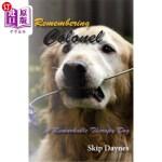 【中商海外直订】Remembering Colonel: A Remarkable Therapy Dog