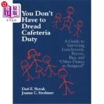 【中商海外直订】You Don't Have to Dread Cafeteria Duty: A Guide to