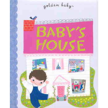 Baby's House (Golden Baby, Boardbook)宝宝屋(金色童书,卡板书)ISBN9780307929655