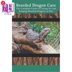 【中商海外直订】Bearded Dragon Care: The Complete Guide to Caring f