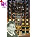 【中商海外直订】The Algonquin Kid - Adventures Growing Up at New Yo