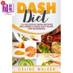 【中商海外直订】Dash Diet: 100 Delicious Dash Recipes Including a D