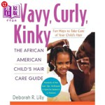 【中商海外直订】Wavy, Curly, Kinky: The African American Child's Ha