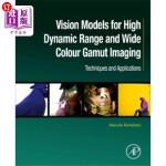 【中商海外直订】Vision Models for High Dynamic Range and Wide Colou