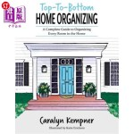 【中商海外直订】Top-To-Bottom Home Organizing: A Complete Guide to