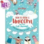 【中商海外直订】How to Draw a Unicorn and Other Cute Animals with S