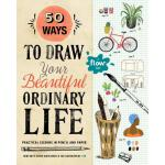 【预订】50 Ways to Draw Your Beautiful, Ordinary Life: Practica