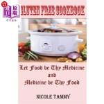 【中商海外直订】Gluten Free Cookbook: Let Food Be Thy Medicine and