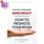 【中商海外直订】You Self-Published, Now What? How to Promote Your B