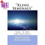 【中商海外直订】#46 Xlin Seminals Sam 'n Me(TM) adventure books