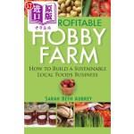 【中商海外直订】The Profitable Hobby Farm, How to Build a Sustainab