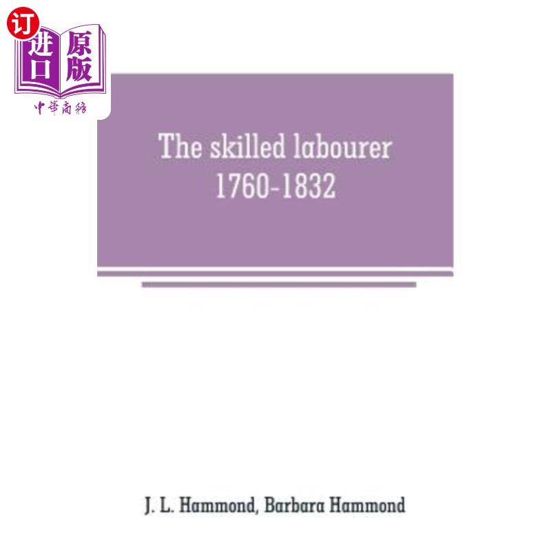 【中商海外直订】The skilled labourer, 1760-1832