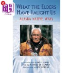 【中商海外直订】What the Elders Have Taught Us: Alaska Native Ways