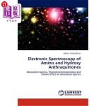 【中商海外直订】Electronic Spectroscopy of Amino and Hydroxy Anthra