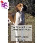 【中商海外直订】The Tragic Life of Ozzie the Hound