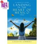 【中商海外直订】Landing in the Heart of Mexico: A Gringa's Story