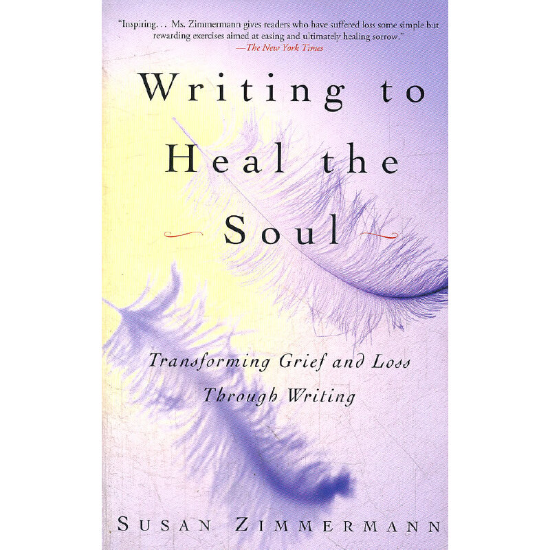 WRITING TO HEAL THE SOUL(ISBN=9780609808290) 英文原版