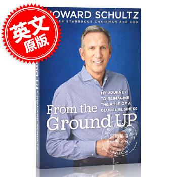 现货 星巴克前主席及CEO舒尔茨自传: 从头再来 再出发 重新想象美国未来 英文原版 From the Ground Up by Howard Schultz 现货!星巴克前主席及CEO舒尔茨自传: 从头再来 再出发 重新想象美国未来 英文原版 From the Ground Up by Howard
