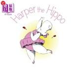 【中商海外直订】Harper the Hippo
