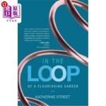 【中商海外直订】In the Loop: Of a Flourishing Career