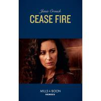 Cease Fire (Mills & Boon Heroes) (Omega Sector: Under Siege