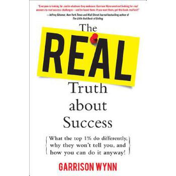 【预订】The Real Truth about Success: What the Top 1 Percent Do Differently, Why They Won't Tell You, and How You Can Do It Anyway 预订商品,需要1-3个月发货,非质量问题不接受退换货。
