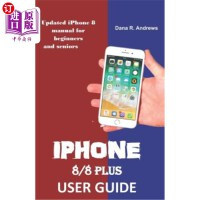 【中商海外直订】iPhone 8/8 Plus User Guide: Updated iPhone 8 Manual