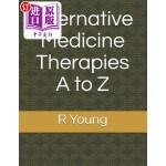 【中商海外直订】Alternative Medicine Therapies A to Z