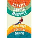 西班牙语原版 马尔克斯:我不是来演讲的 Gabriel García Márquez: Yo no vengo a d