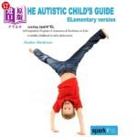 【中商海外直订】The Autistic Child's Guide - ELementary version: sp
