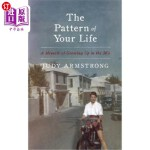 【中商海外直订】The Pattern of Your Life: A Memoir of Growing Up in