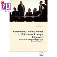 【中商海外直订】Antecedents and Outcomes of It-Business Strategic A