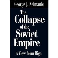 【预订】The Collapse of the Soviet Empire: A View from Riga
